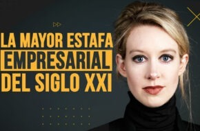 Theranos: La mayor estafa empresarial del siglo XXI