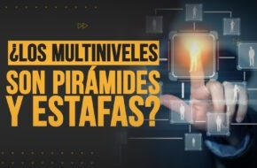 ¿Los multiniveles son pirámides y estafas?